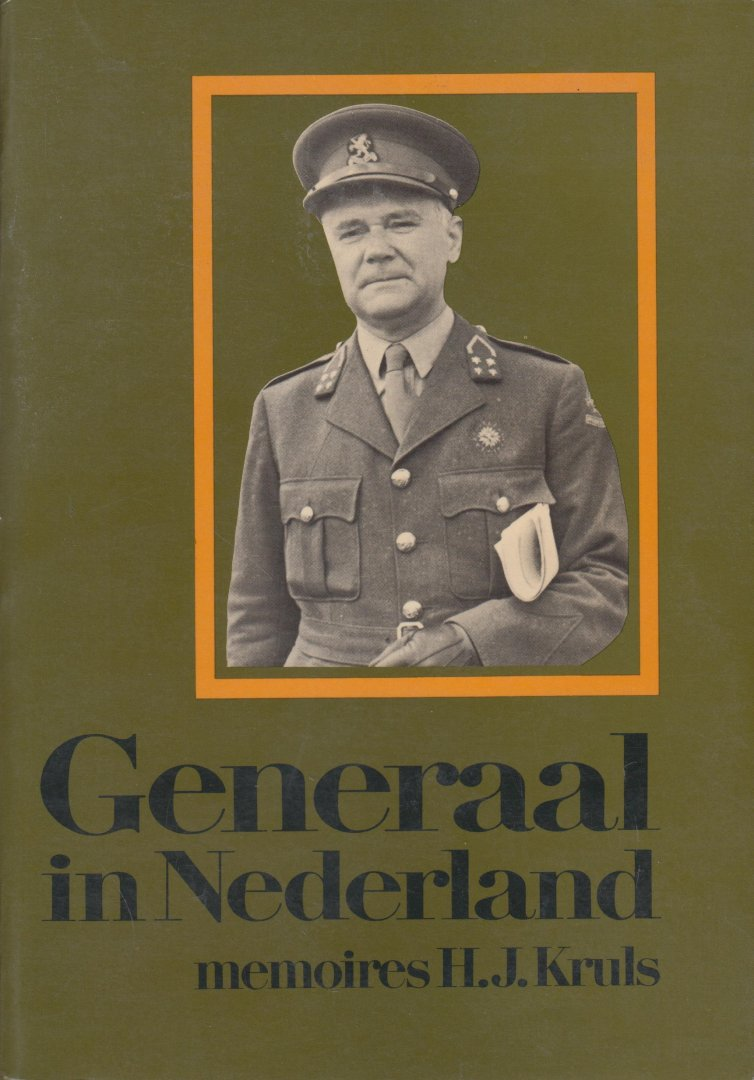 Kruls, H.J. - Generaal in Nederland