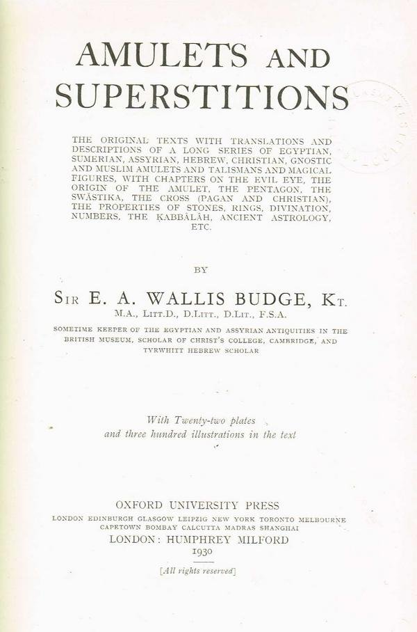 E.A. Wallis Budge - Amulets and superstitions.