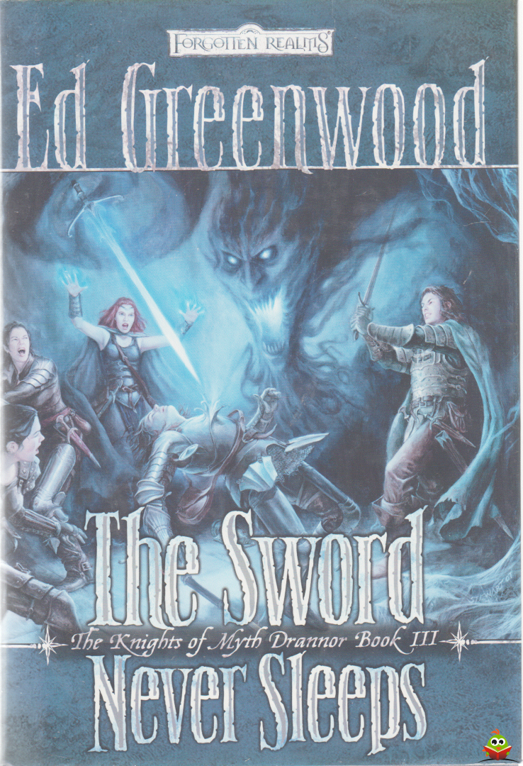 Ed Greenwood - The Sword Never Sleeps