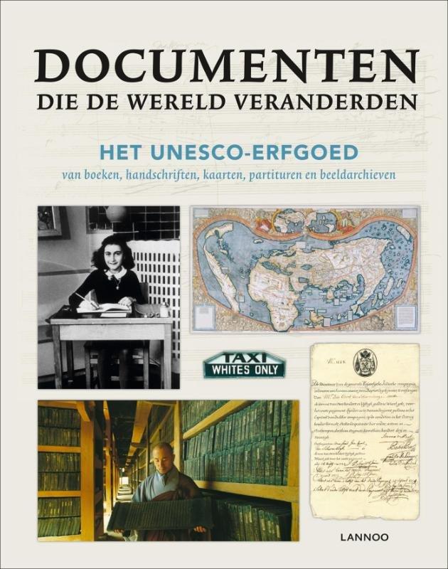 Unknown - Documenten die de wereld veranderden het unesco-erfgoed van boeken, handschriften, kaarten partituren en beeldarchieven
