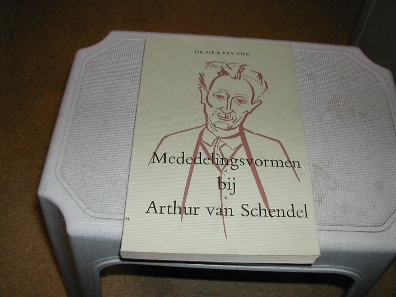 EIJK, DR. H.P.A.  VAN - MEDEDELINGSVORMEN  BIJ  ARTHUR  VAN  SCHENDEL    een  stilistisch  onderzoek