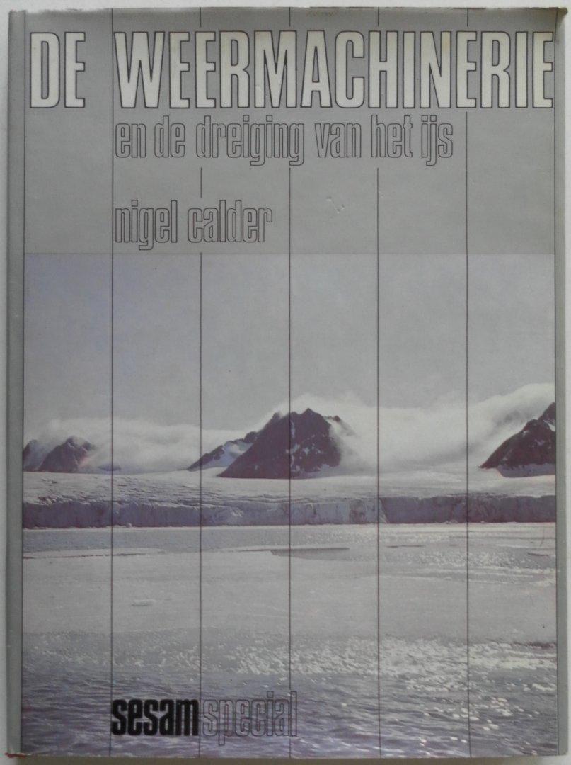 Calder, Nigel vert Steen, J.C. van der en Buisman, J. - De weermachinerie en de dreiging van het ijs