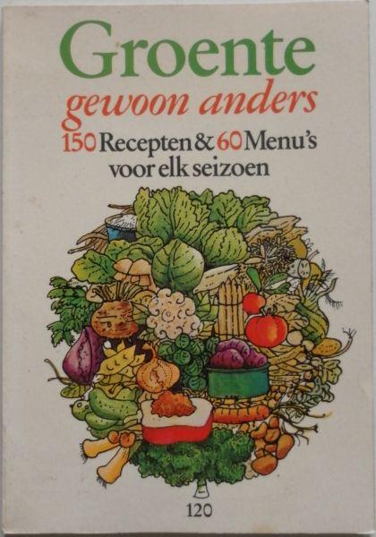 Voorlichtingsbureau voor de Voeding - Groente gewoon anders 150 Recepten & 60 Menu's voor elk seizoen
