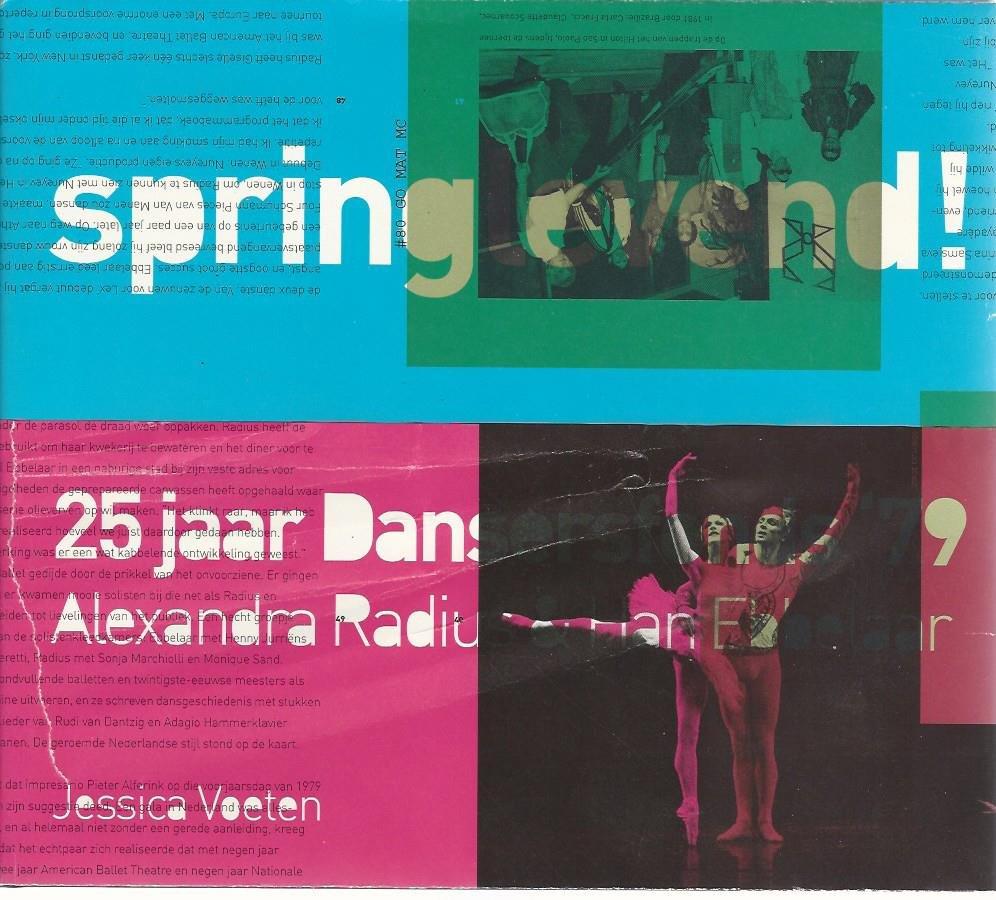 VOETEN, JESSICA - Springlevend! 25 jaar Dansersfonds '79 -Alexandra Radius & Han Ebbelaar