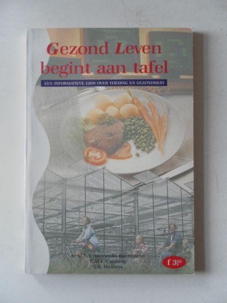 Asmoredjo-Kirchmann, M.E.T. e.a. - Gezond leven begint aan tafel. Een informatieve gids over voeding en gezondheid.