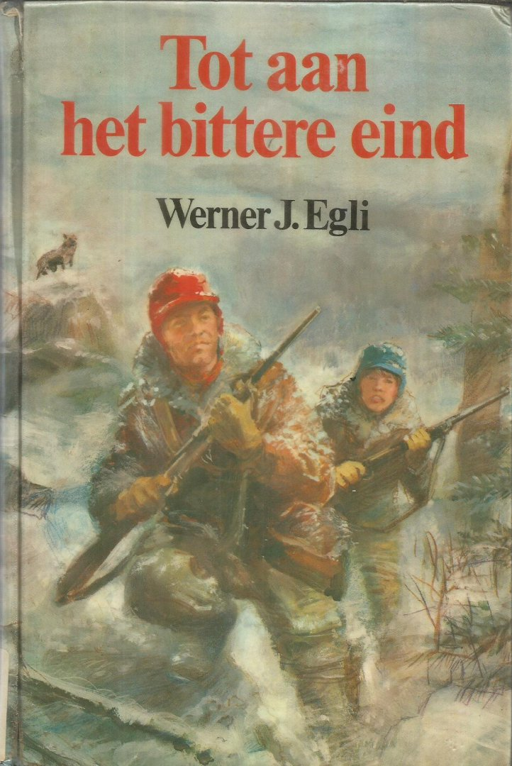 Egli, Werner J. - Tot aan het bittere eind