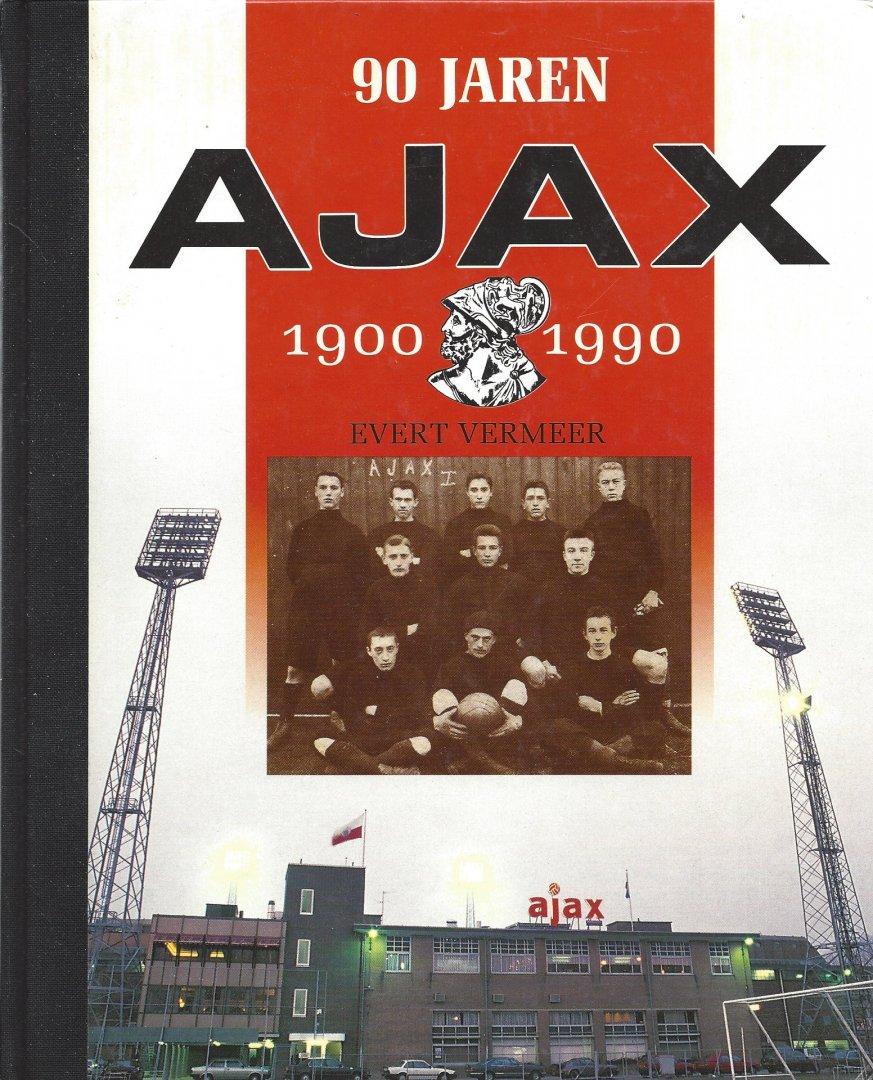 VERMEER, EVERT - 90 jaren Ajax 1900 - 1990 -1900 - 1990