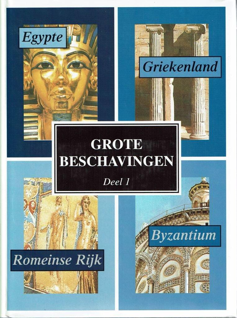 Poldervaart J. e.a. - Grote Beschavingen Deel 1: Egypte - Griekenland - Het Romeinse Rijk - Byzantium + Deel 2: China - Japan - Het oude Amerika - Islam.
