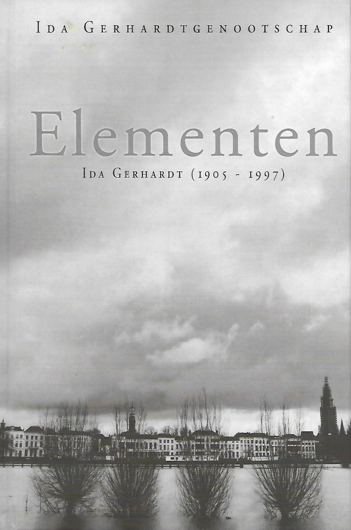Retsma, Anneke. Ad Zuiderent, Rudi van der Paardt e.a. - Elementen, Ida Gerhardt (1905-1997)