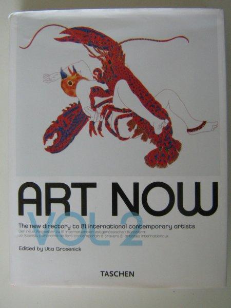Grosenick, Uta - Art Now! Volume 2.  Der neue Wegweiser zu 81 internationalen zeitgenössischen Künstlern.