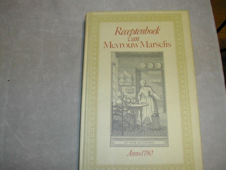 mevr. m. losecaat vermeer- veegens - RECEPTENBOEK   VAN  MEVROUW  MARSELIS   anno 1790  teekeningen  caspar  van  hoorn