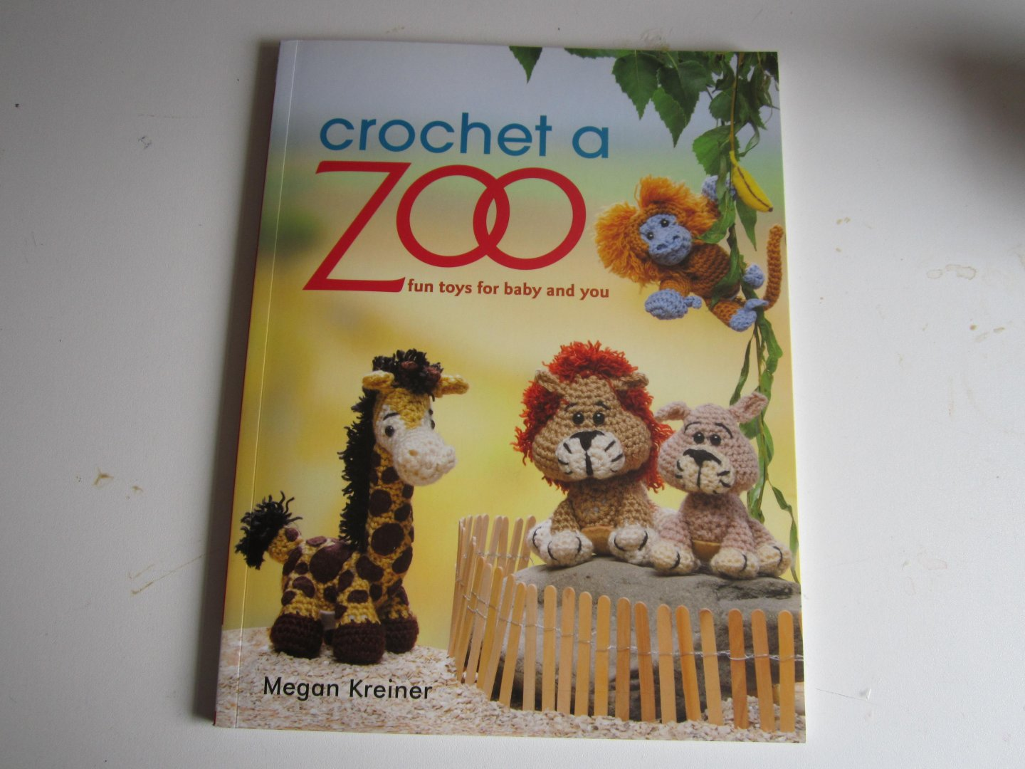 Kreiner, Megan - Crochet a Zoo / Fun Toys for Baby and You ...