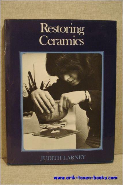 Larney, Judith. - Restoring ceramics.