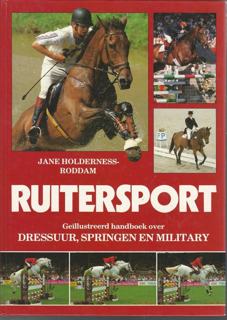 HOLDERNESS-RODDAM, JANE - Ruitersport -Geïllustreerd handboek over dressuur, springen en military