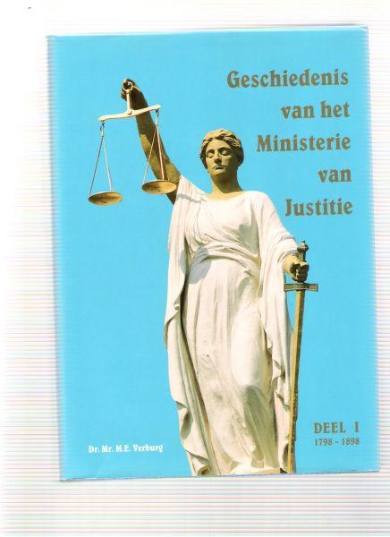 verburg, m.e. - geschiedenis van het ministerie van justitie 1798 - 1898 ( deel 1 )