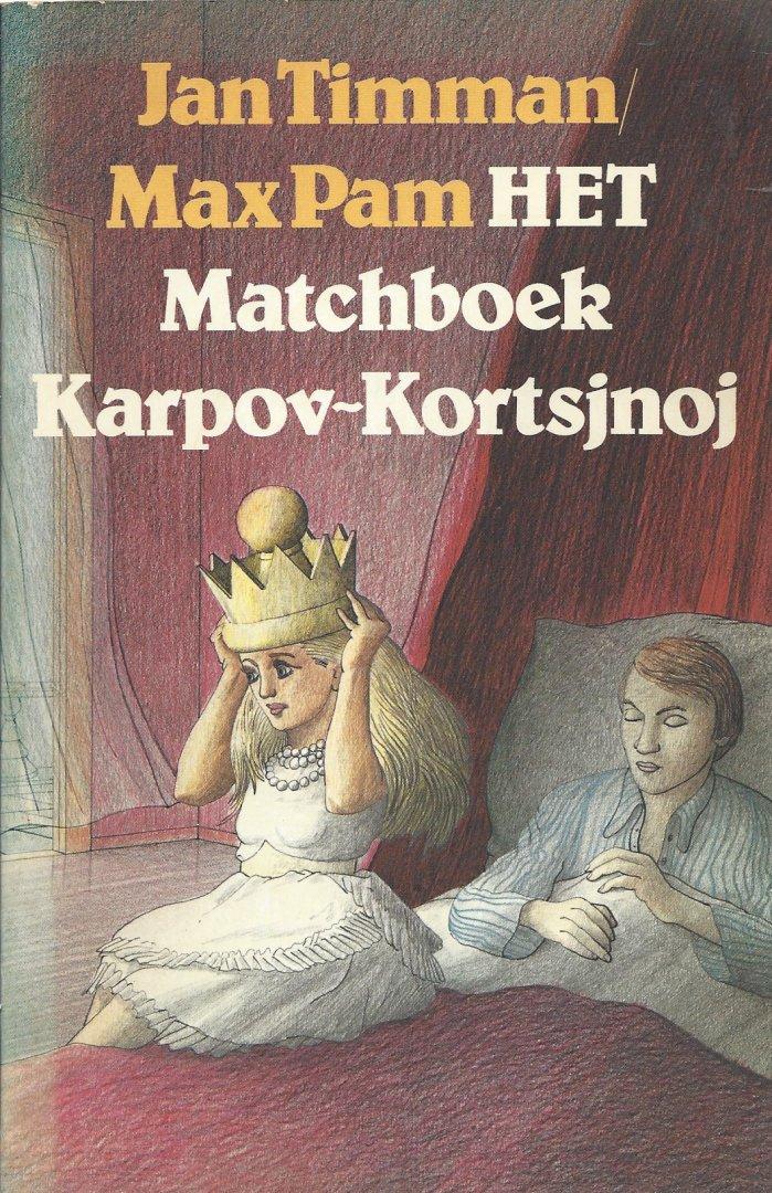 TIMMAN, JAN EN PAM, MAX - HET Matchboek Karpov-Kortsjnoj