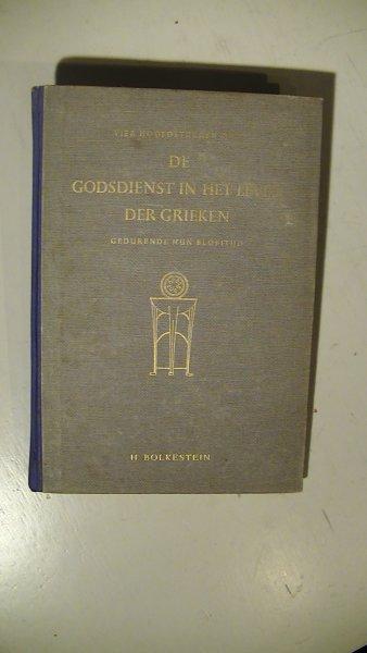 Bolkestein, H. - Vier hoofdstukken over de godsdienst in het leven der Grieken gedurende hun bloeitijd