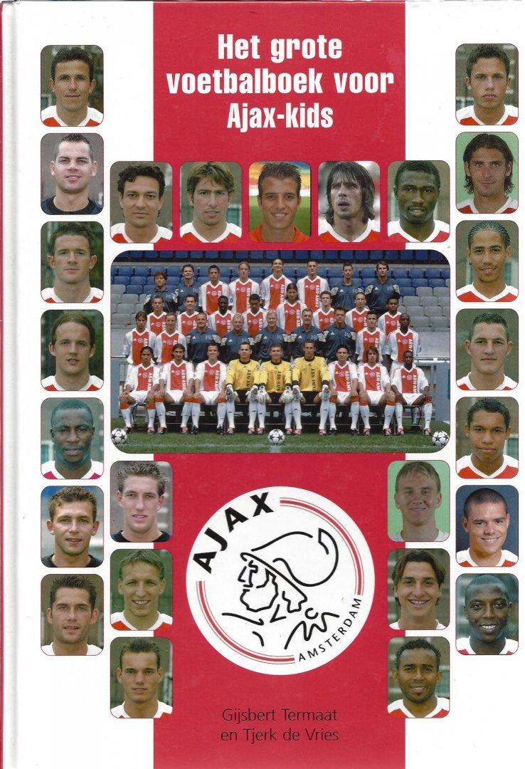 TERMAAT, GIJSBERT EN VRIES, TJERK DE - Het grote voetbalboek voor Ajax-kids