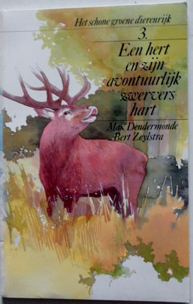 Dendermonde, Max; Illustrator : Zeylstra, Bert - Het schone groene dierenrijk 3. Een hert en zijn avontuurlijk zwervershart