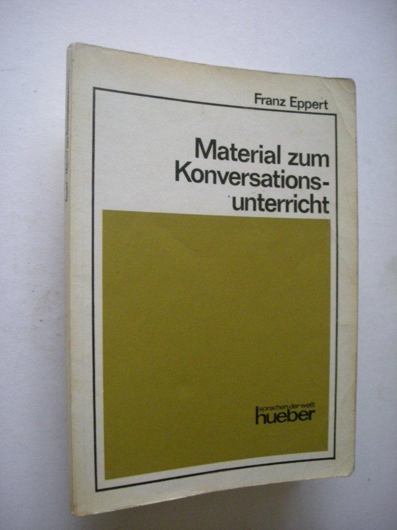 Eppert, Franz - Material zum Konversations-unterricht