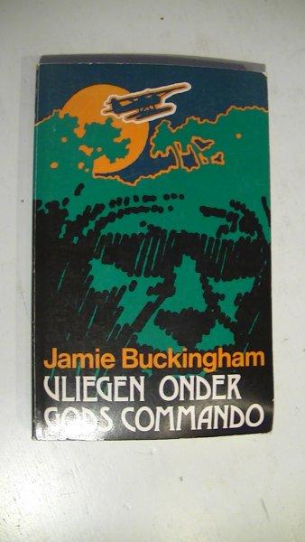 Buckingham, Jamie - VLIEGEN ONDER GODS COMMANDO