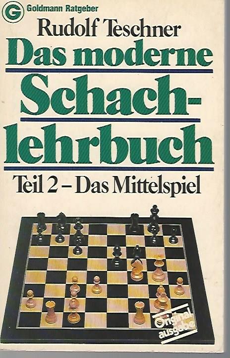 TESCHNER, RUDOLF - Das moderne Schachlehrbuch -Teil 2-Das Mittelspiel