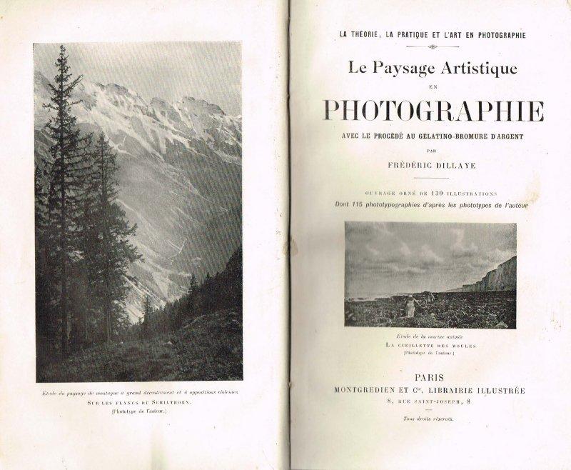 Dillaye, F. - Le paysage artistique en photographie avec le procédé au gélatino-bromure d'argent