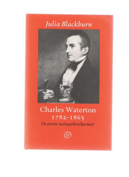blackburn, julia - charles waterton 1782 - 1865 ( de eerste natuurbeschermer )