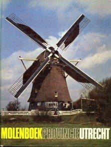 BELONJE, B. / BESTEN, J. DEN/ DOLMAN, K.M./ NEUT, J.D.H. VAN DER / PERKS, W.A.G - Molenboek provincie Utrecht