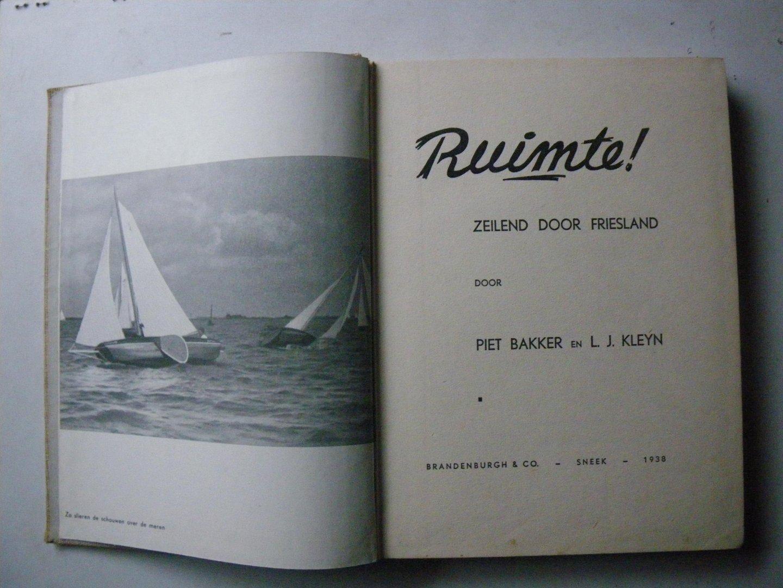 Bakker, Piet / Kleyn, L.J. - Ruimte  !, zeilend door Friesland