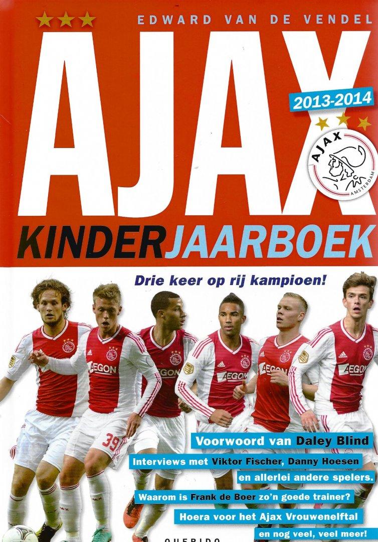 VENDEL, EDWARD VAN DE - Ajax Kinderjaarboek 2013-2014 -Drie keer op rij kampioen!