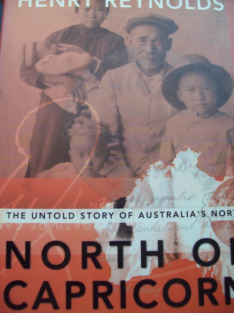 "Henry Reynolds - ""North Of Capricorn"" The untold story of Australia's North."