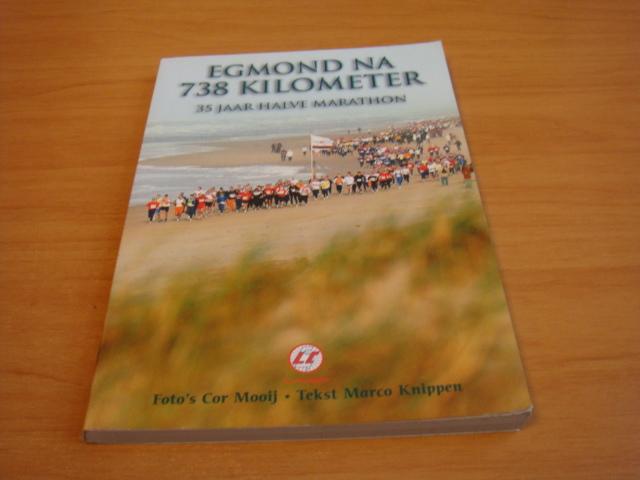 Knippen, Marco - Egmond na 738 kilometer - 35 jaar na halve marathon