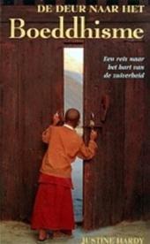 Hardy, Justine - De  deur naar het Boeddhisme- een reis naar het hart van de zuiverheid