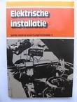 redactie - Deel 1 Elektrische installatie  [serie  Motorvoertuigtechniek]