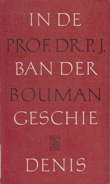 Bouman, historicus en socioloog (Batavia (Ned.-Indië) 19-9-1902 - Groningen 10-3-1977), Pieter Jan, - In de ban der geschiedenis