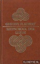 Flaubert, Gustave - Leerschool der liefde