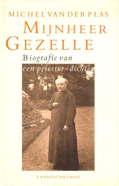 Plas,van der Michel . (  Guido Gezelle . ) [ isbn 9789020917949 ] - Mijnheer Gezelle. ( Biografie van een priester-dichter . ) (1830 - 1899).
