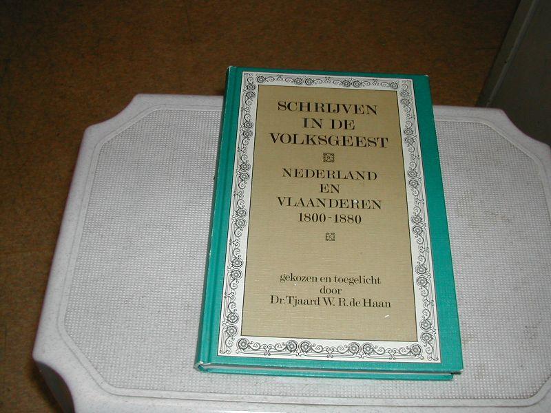 haan, dr. tjaard w.r. de - SCHRIJVEN  IN  DE  VOLKSGEEST  NEDERLAND  en  VLAANDEREN  1800-1880