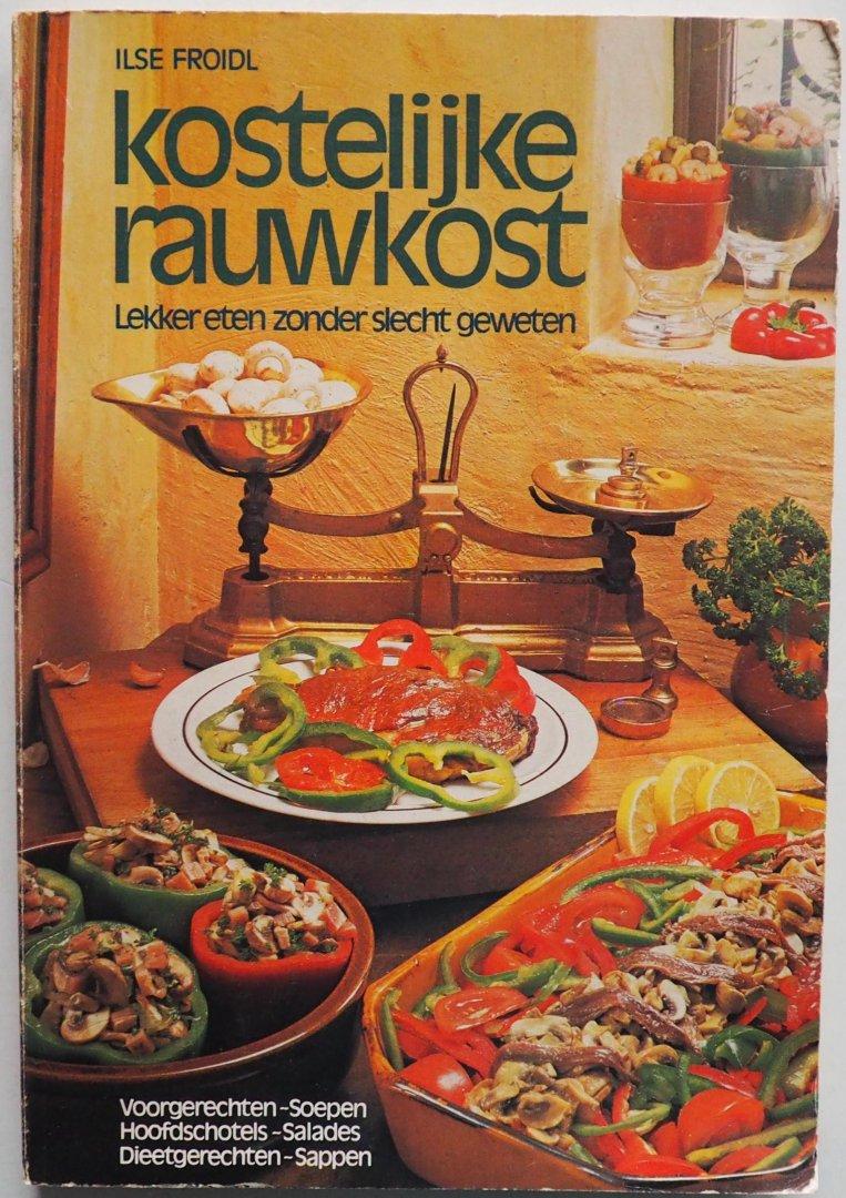 Froidl, Ilse - Kostelijke rauwkost Lekker eten zonder slecht geweten. Voorgerechten - Soepen - Hoofdschotels - Salades - Dieetgerechten - Sappen.