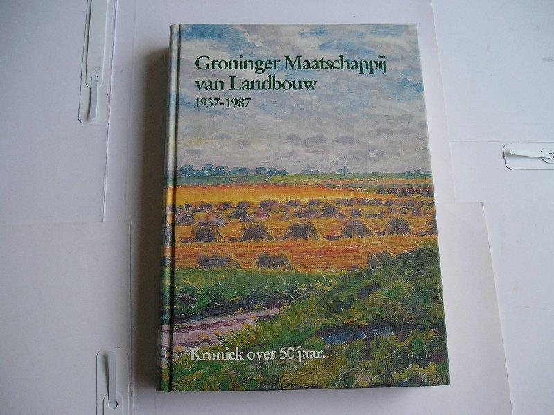 Stroink, Mr. A.F. - Groninger  Maatschappij  van  Landbouw 1937-1987, kroniek over 50 jaar