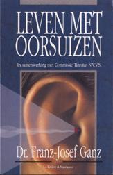 Ganz , Dr . Franz - Jozef .  [ isbn 9789038403359 ] - Leven  met  Oorsuizen . ( In samenwerking met Commissie Tinnitus N.V.V.S. )