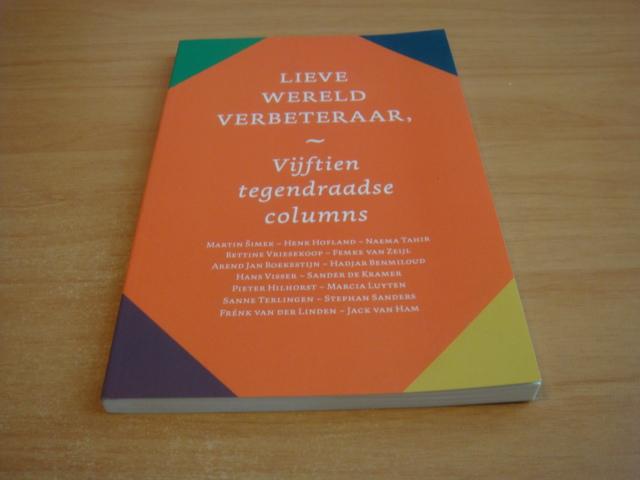 Boer, Sanne de (red) - Lieve wereldverbeteraar - Vijftien tegendraadse columns