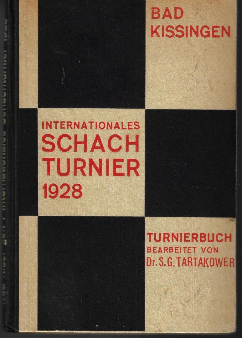 TARTAKOWER, DR. S.G. - Internationales Schachturnier 1928 -Turnierbuch bearbeitet von Dr. S.G. Tartakower