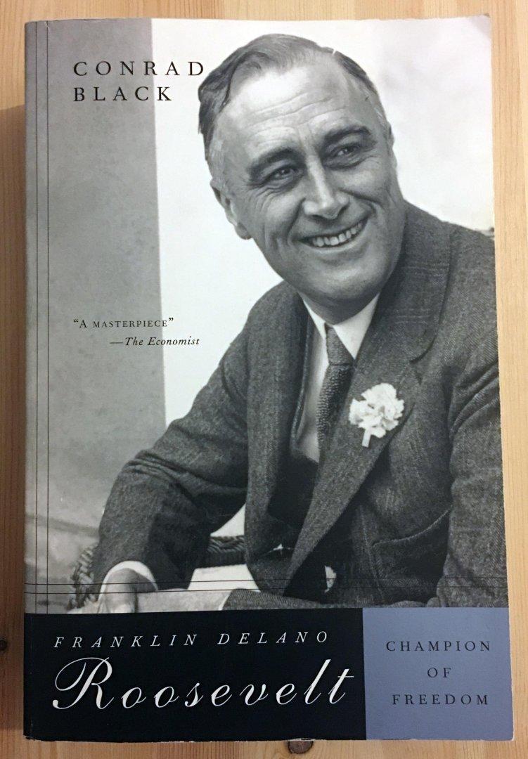 Conrad Black - Franklin Delano Roosevelt / Champion of Freedom