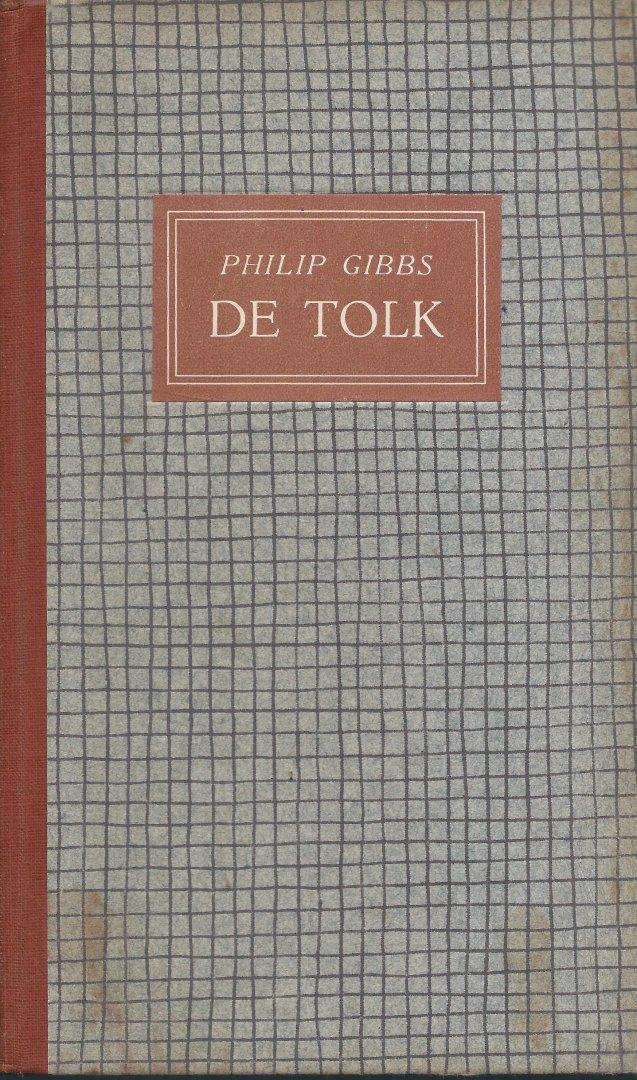 Gibbs, Philip - DE TOLK. Geautoriseerde vertaling uit het Engels door R. Nestel