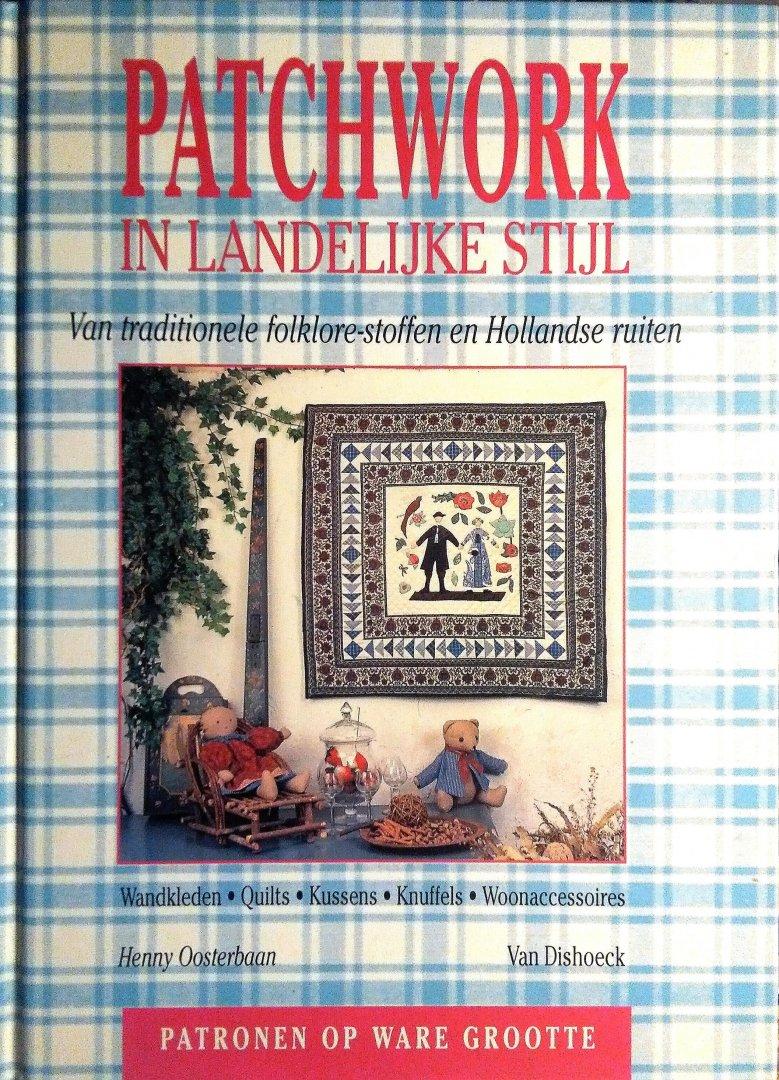 Oosterbaan , Henny . [ isbn 9789026934544 ] - Patchwork  in  Landelijke  Stijl . ( Van traditionele folklore - stoffen en Hollandse ruiten . ) Compleet met de patronen