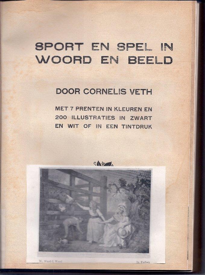 VETH, CORNELIS - Sport en Spel in Woord en Beeld