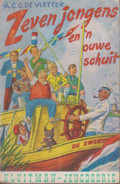 Vletter, A.C.C. de - Zeven jongens en 'n ouwe schuit