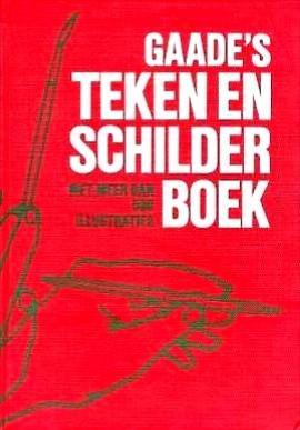 Jaxtheimer , Bodo W . [ ISBN 9789060171189 ] 0219 - Gaade`s  Teken -  en Schilderboek . ( Behandelt in dit boek , worden alle teken - en schildertechnieken . Met meer dan 500 illustraties . )